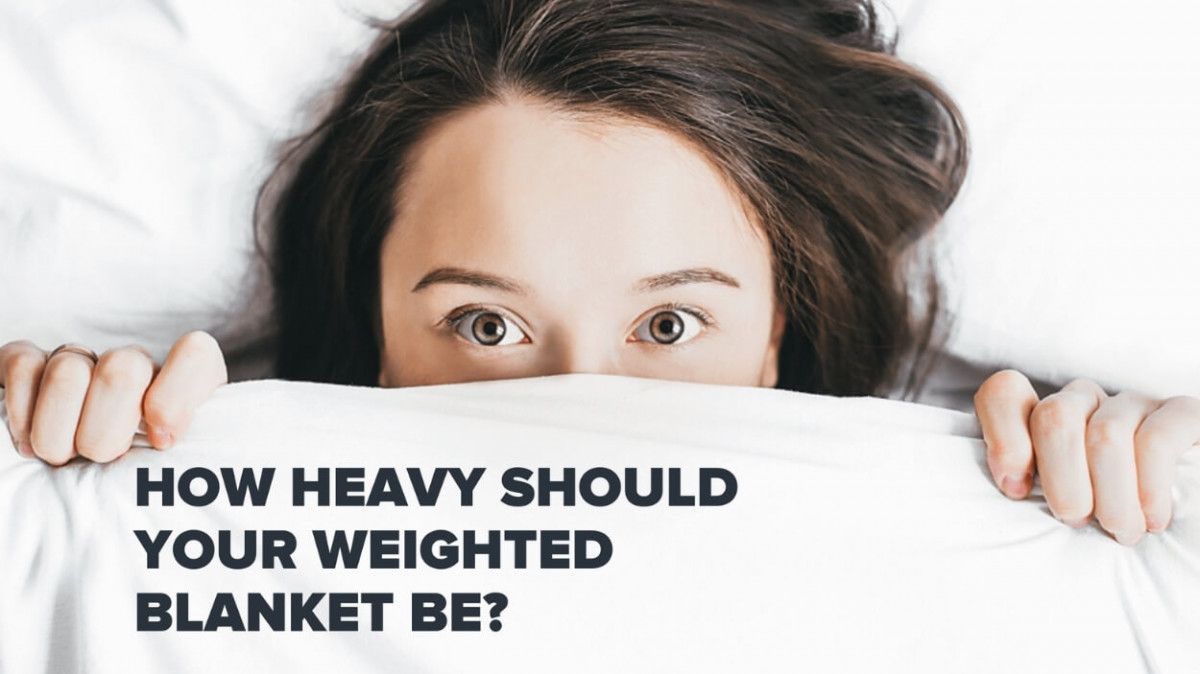 Weight Matters or How Heavy Should Weighted Blankets Be
