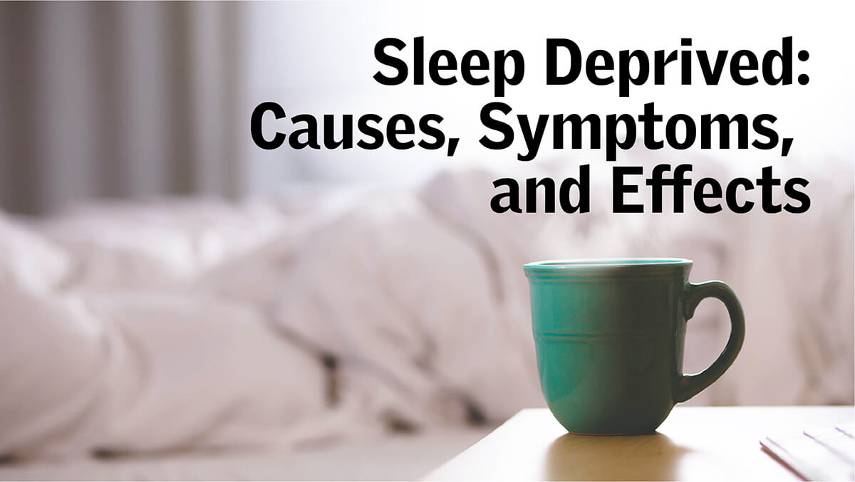Sleep Deprived: Causes, Symptoms, and Effects