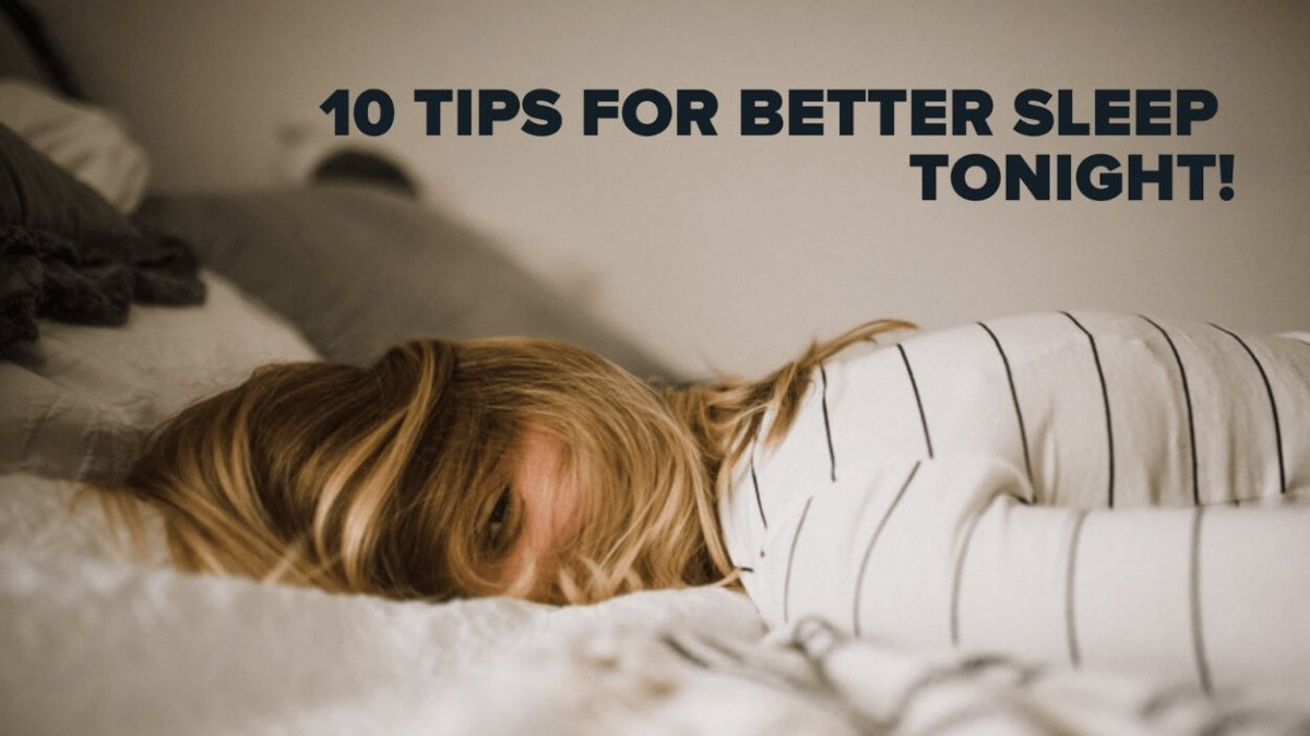 Sleepless Nights Letting You Down? Try Our 10 Tips For Better Sleep!