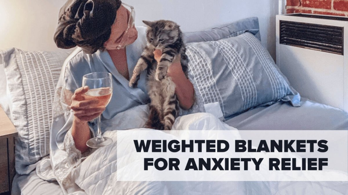 Weighted Blankets for Anxiety Relief