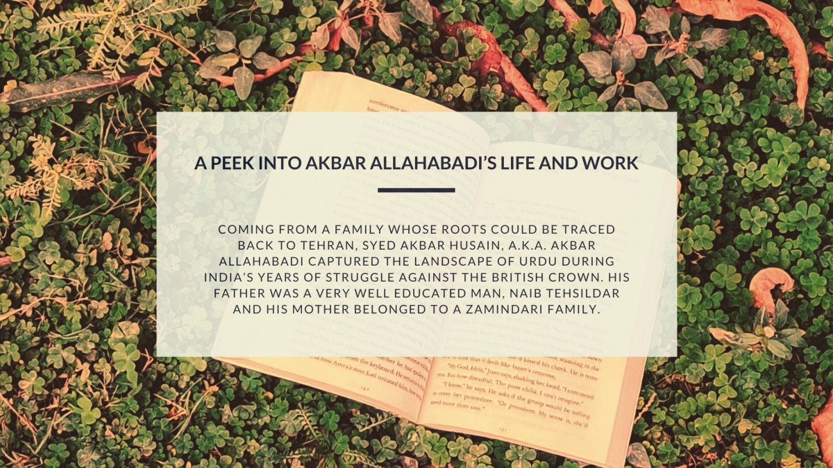 A Peek into Akbar Allahabadi's Life And Work