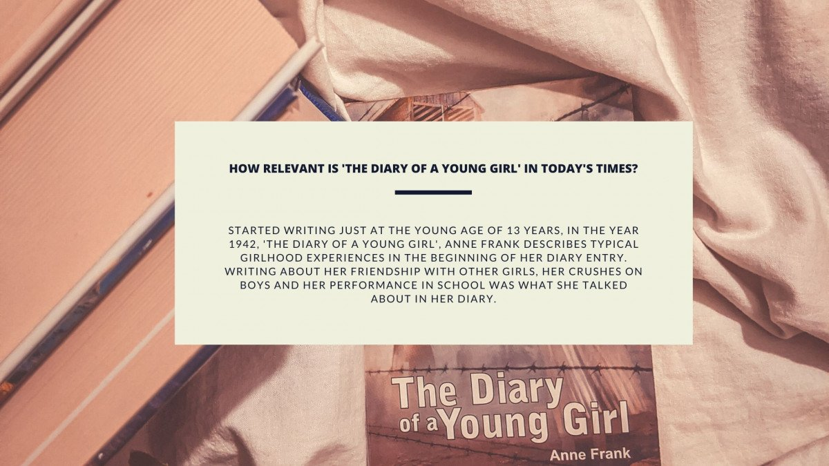 How Relevant Is 'The Diary Of A Young Girl' In Today's Times?