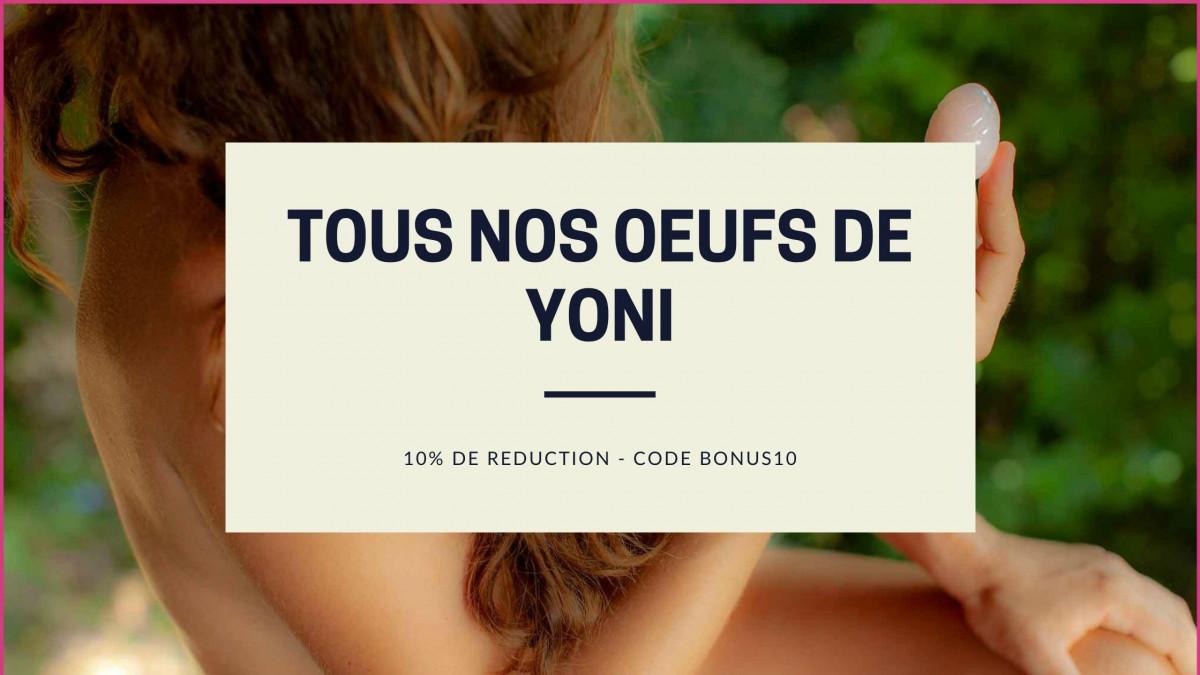 Tous nos oeufs de yoni - Yoni Harmonie