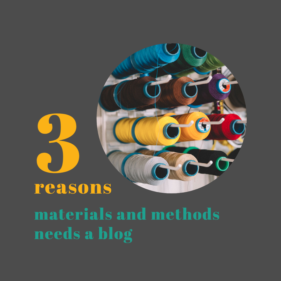 3 reasons that materials and methods needs a blog