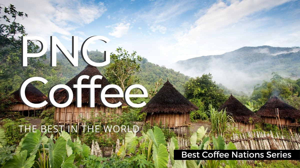 Papua New Guinea - The Best Coffee Country in the World