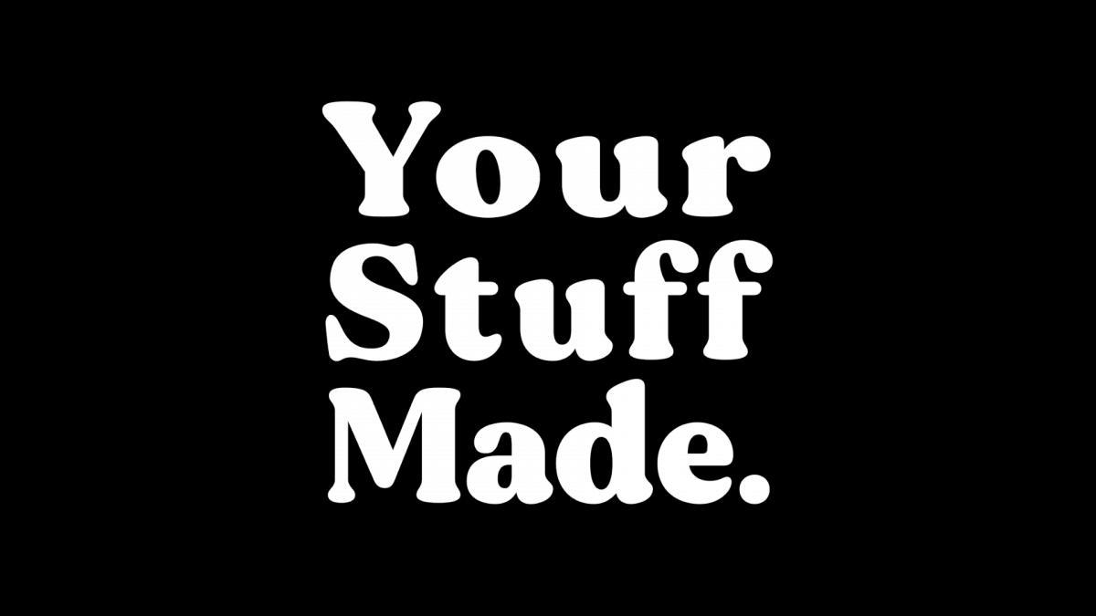 Our story - YourStuffMade.com