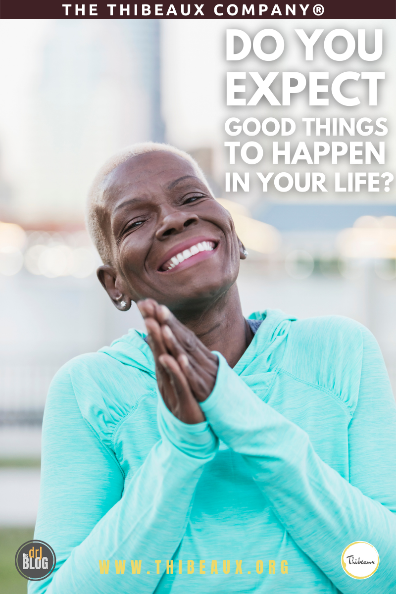 Do You Expect Good Things to Happen in Your Life?