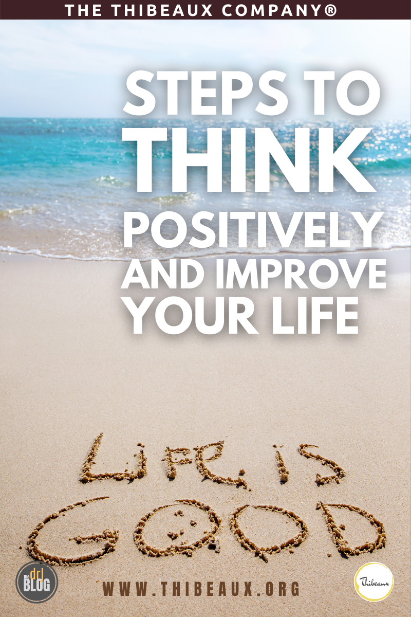 Steps to Think Positively and Improve Your Life