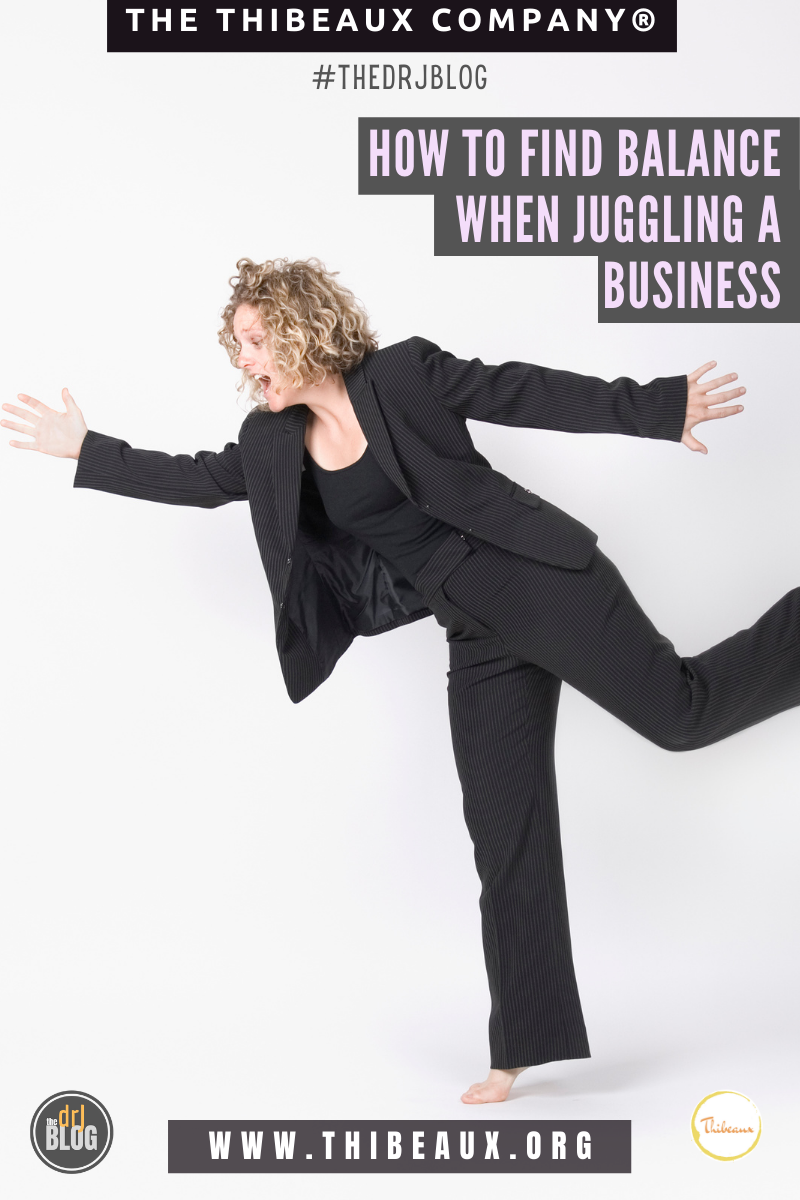 How to Find Balance When Juggling a Business