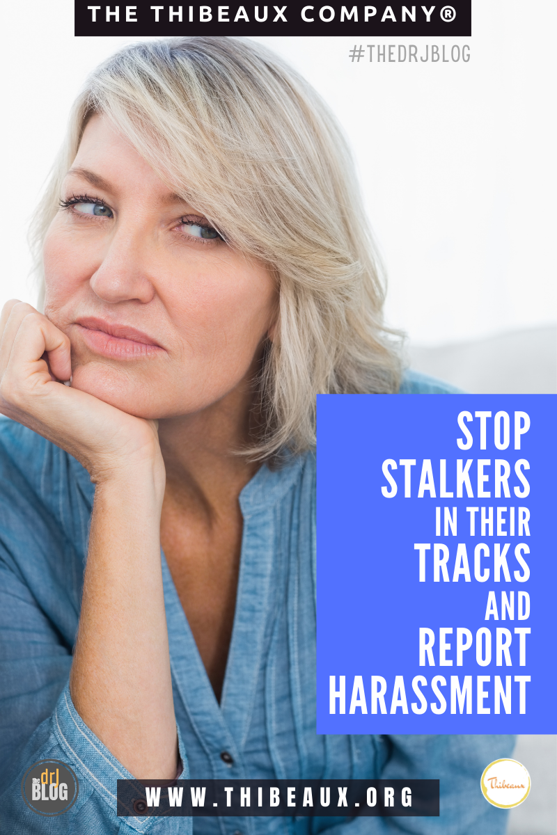 Stop Stalkers in Their Tracks and Report Harassment
