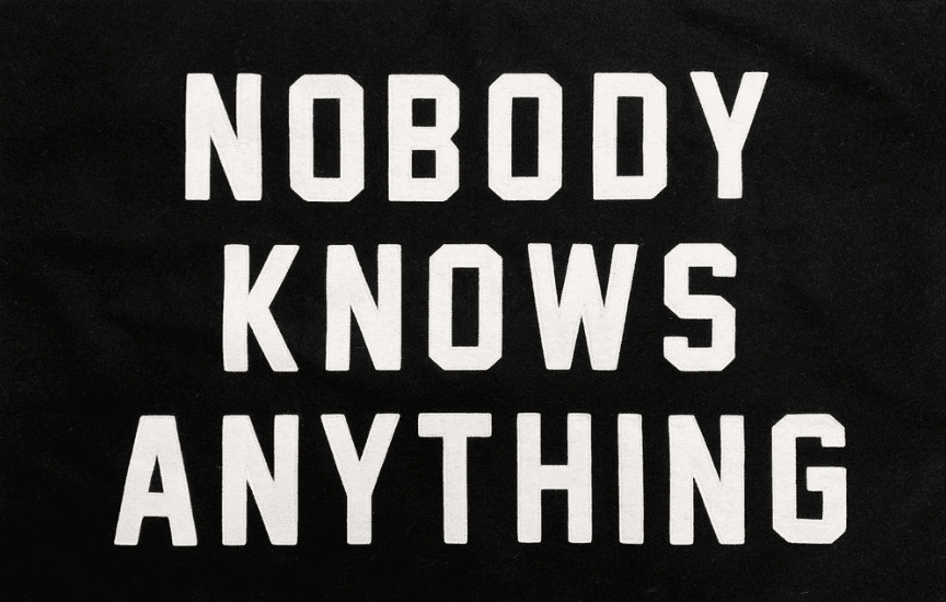 nobody knows anything