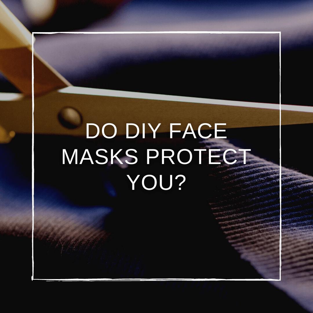 Do DIY Face Masks Really Protect You?