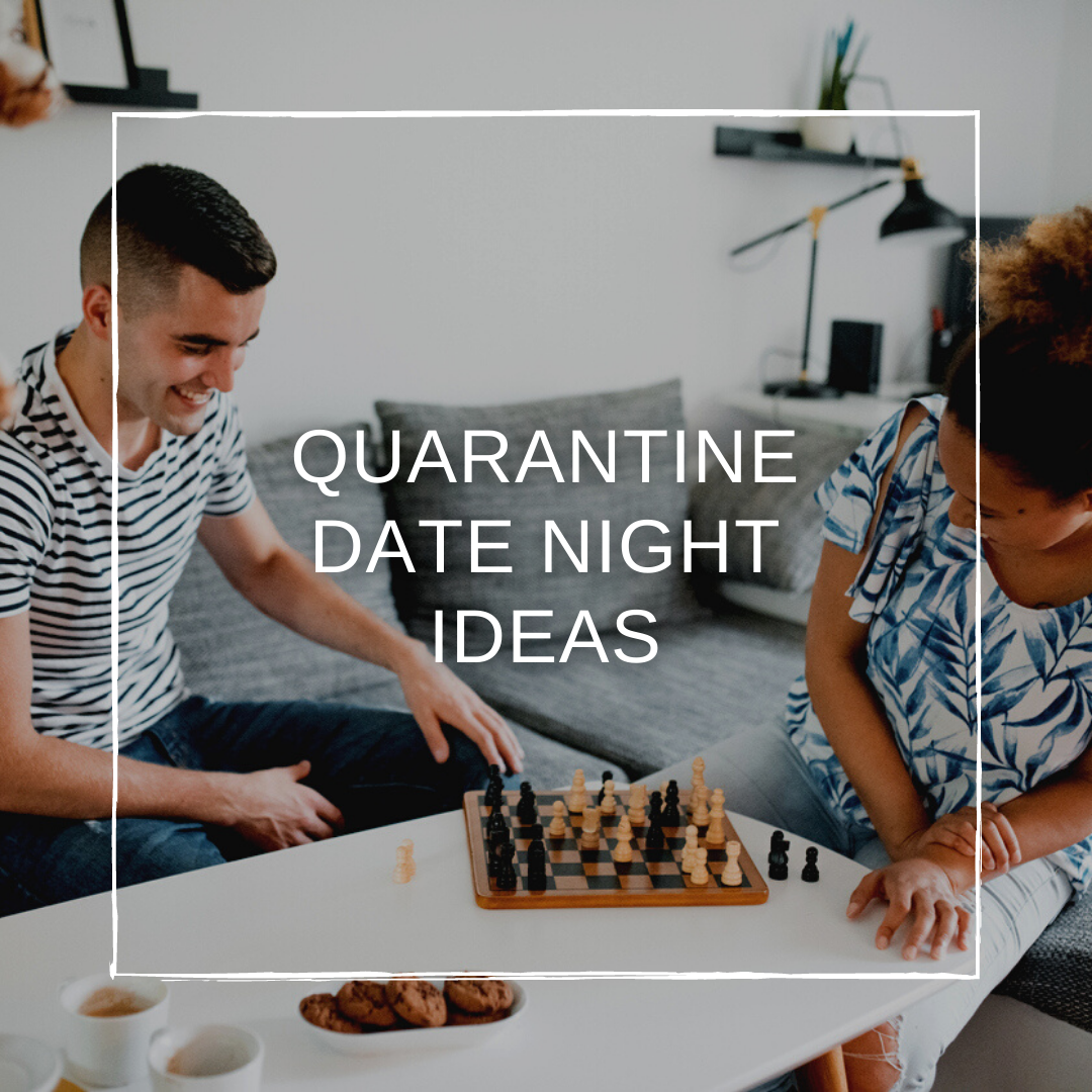 4 Quarantine Date Night Ideas