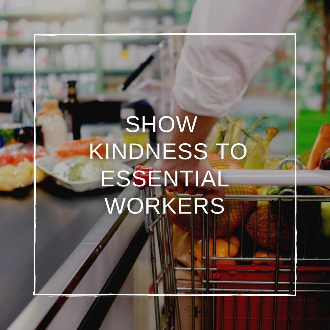 Ways to Show Extra Kindness to Essential Workers