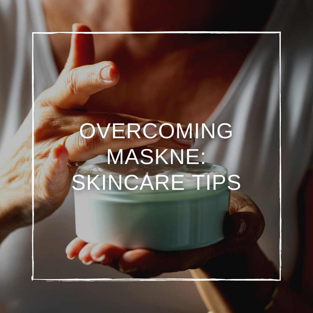 Overcoming Maskne: Skincare Tips for Frequent Mask Use
