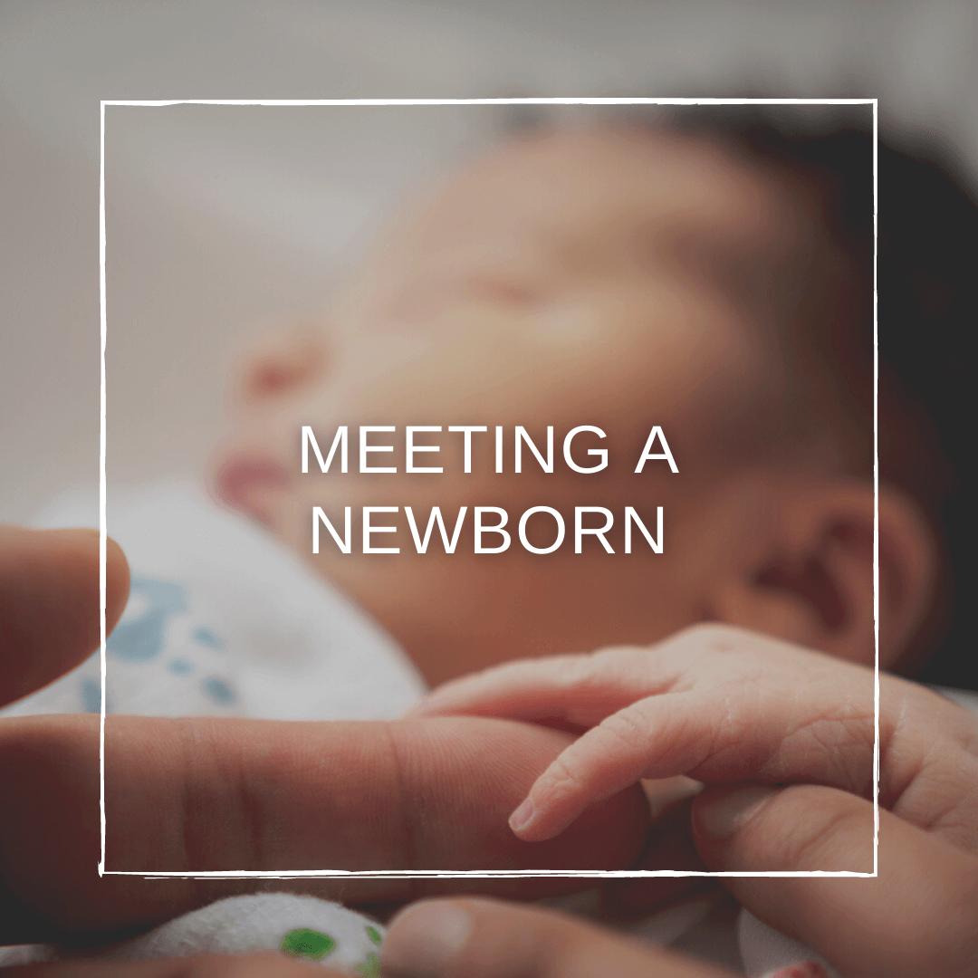 Meeting a Newborn? Must-Read Advice
