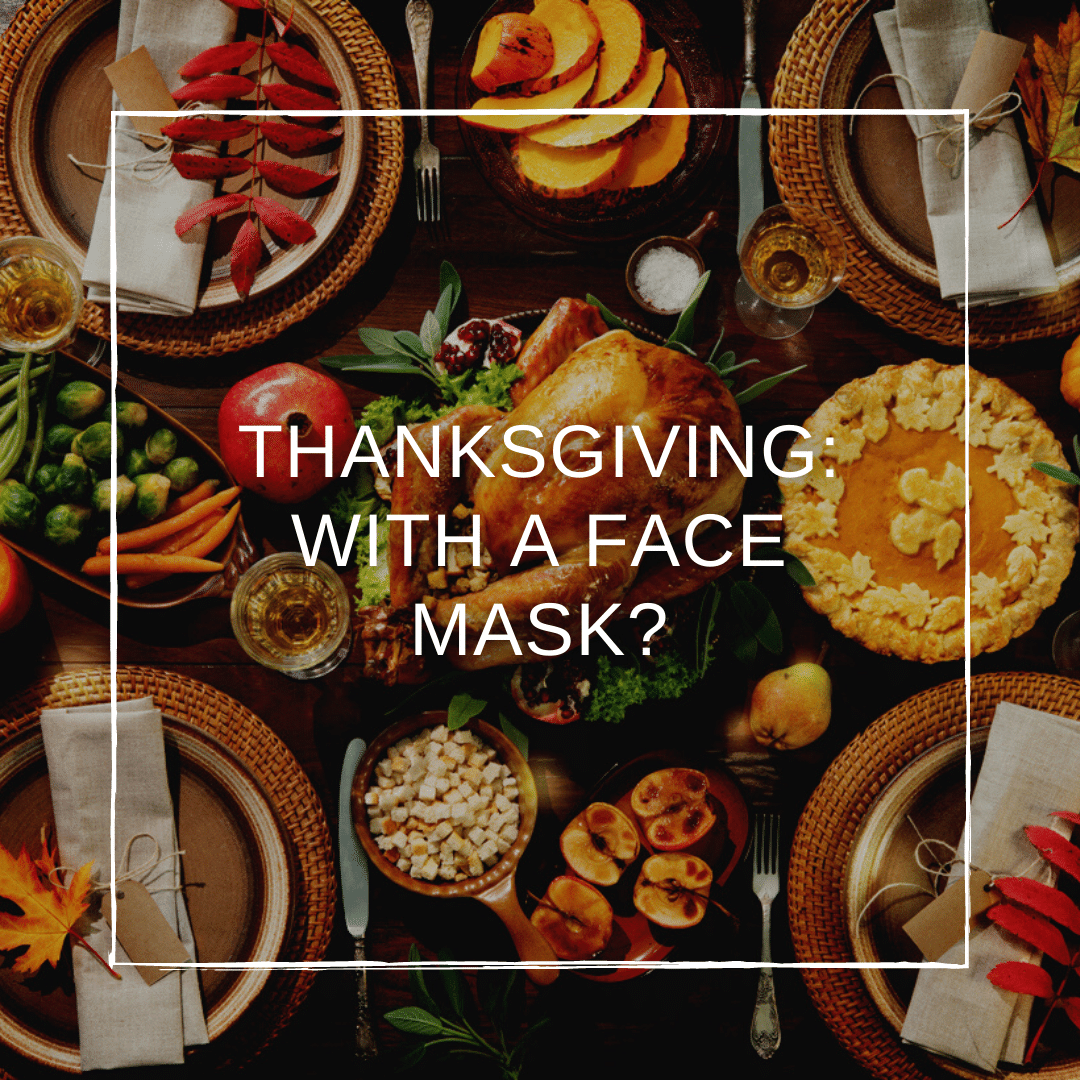 Thanksgiving 2020: With a Face Mask?
