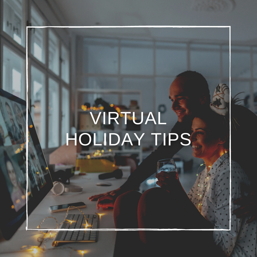 Tips for Celebrating the Holidays Virtually