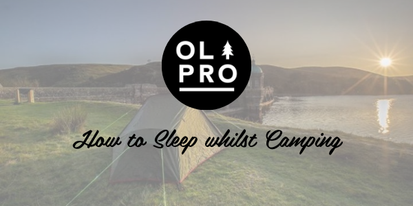 How to Sleep whilst Camping
