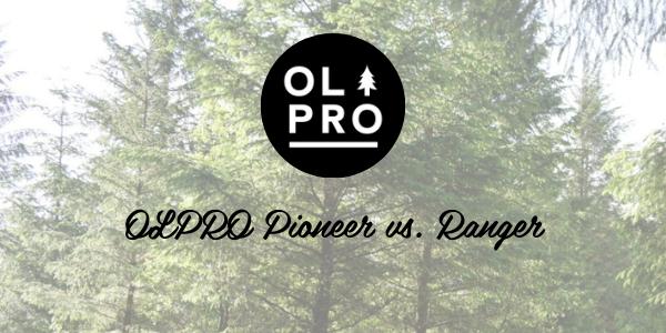 OLPRO Pioneer vs. Ranger