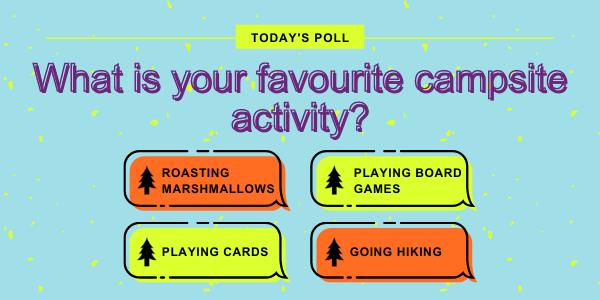 Poll - Favourite Campsite Activity