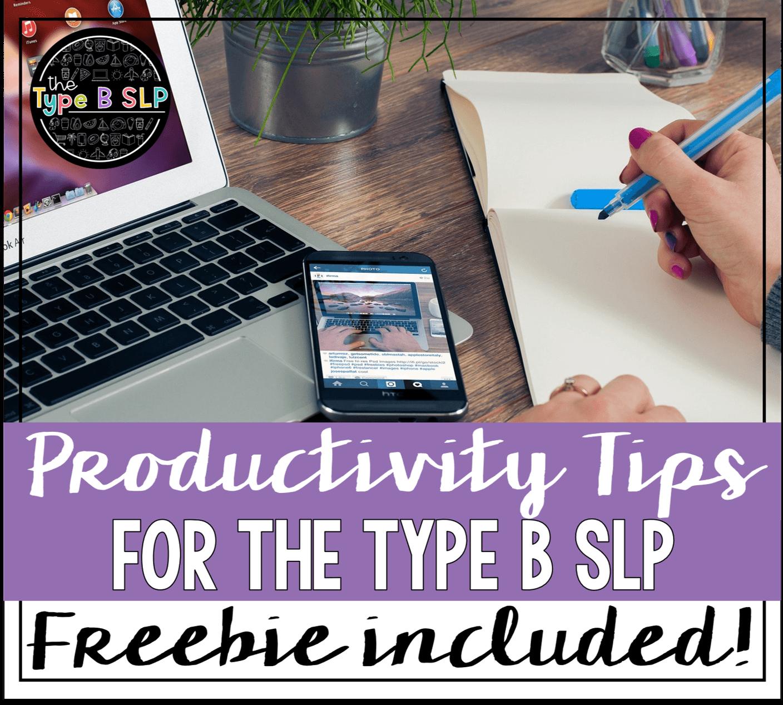 Type B SLP Tips Part 1: Productivity