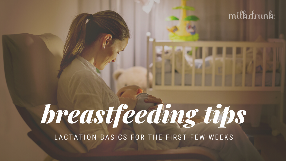 Breastfeeding Tips for New Moms: Lactation Basics