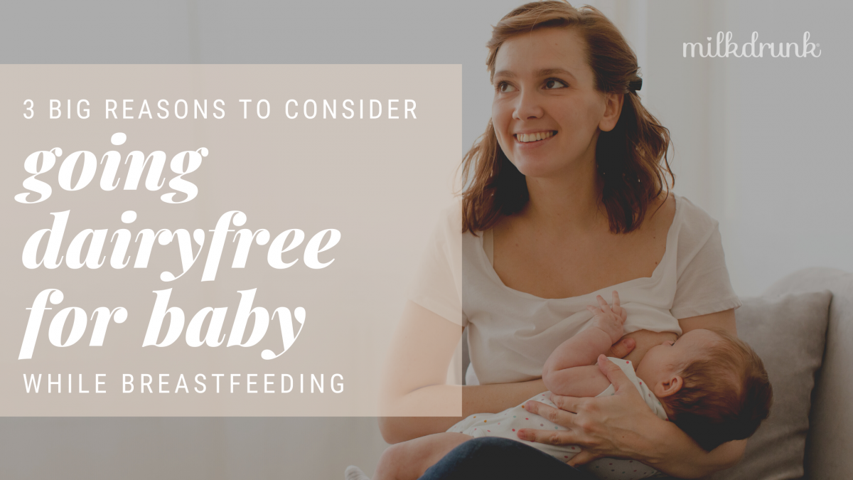Breastfeeding and Dairy: Three Reasons to Drop Milk Products