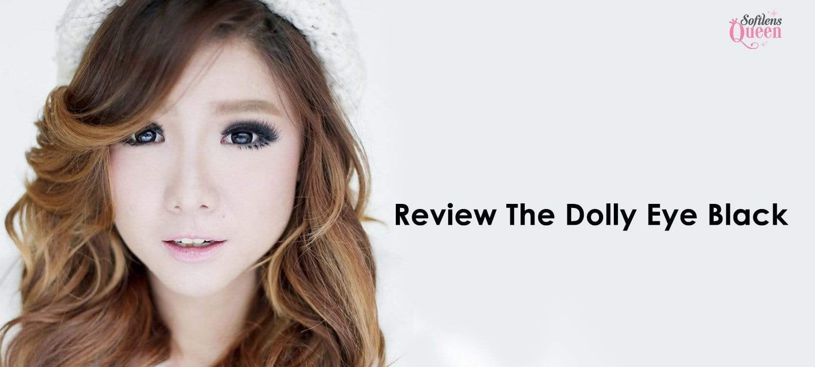 Review the Dolly Eye Black Colored Contact Lens : Make Our Eyes Look like a Doll