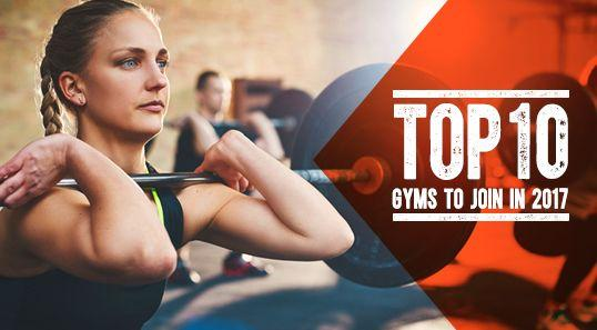 Top 10 Gyms To Join In 2017
