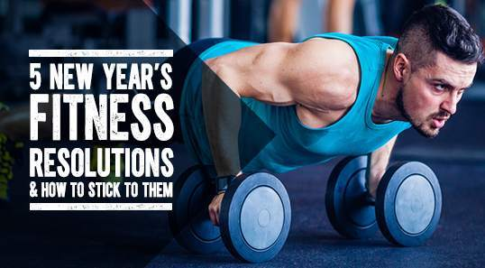 5 New Year's fitness resolutions & How To Stick To Them