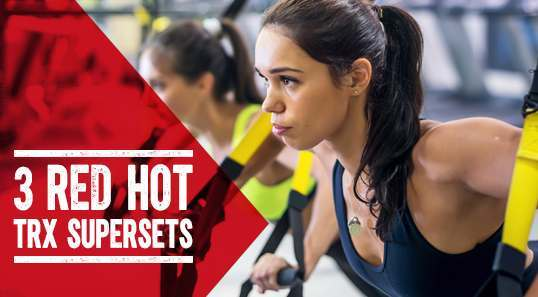 3 RED HOT TRX SUPERSETS