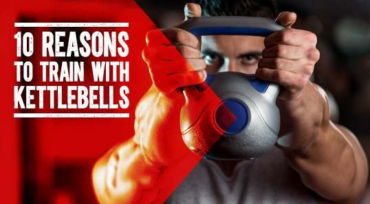 10 REASONS TO TRAIN WITH KETTLEBELLS