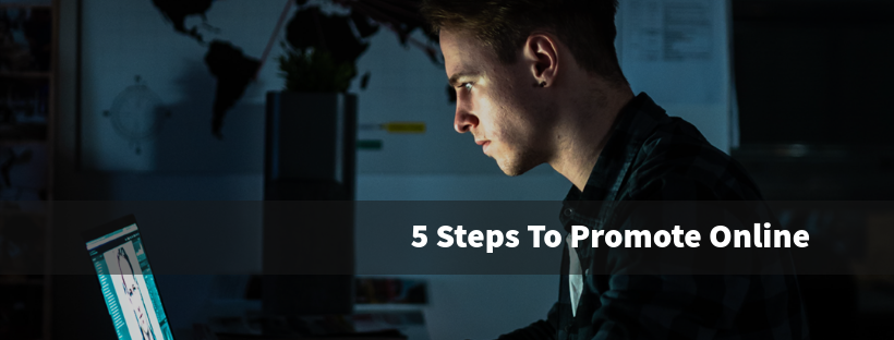 5 Steps To Promoting Your Business Online