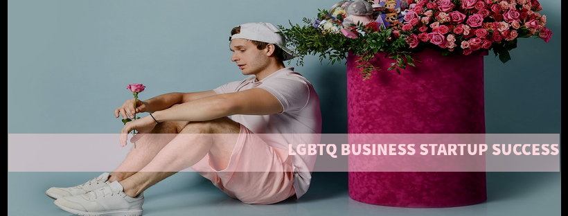 LGBTQ BUSINESS STARTUP SUCCESS