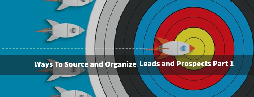 Ways To Source and Organize Leads and Propects