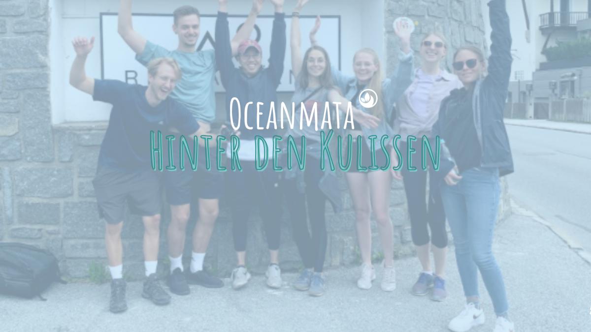 Oceanmata hinter den Kulissen