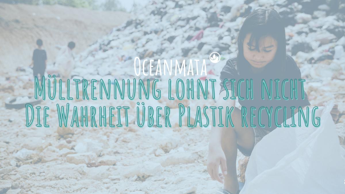 Plastik Recycling - deutscher Plastikmüll in den Weltmeeren?