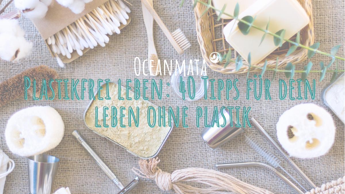 Plastikfrei Leben: 40 Tipps für dein Leben ohne Plastik