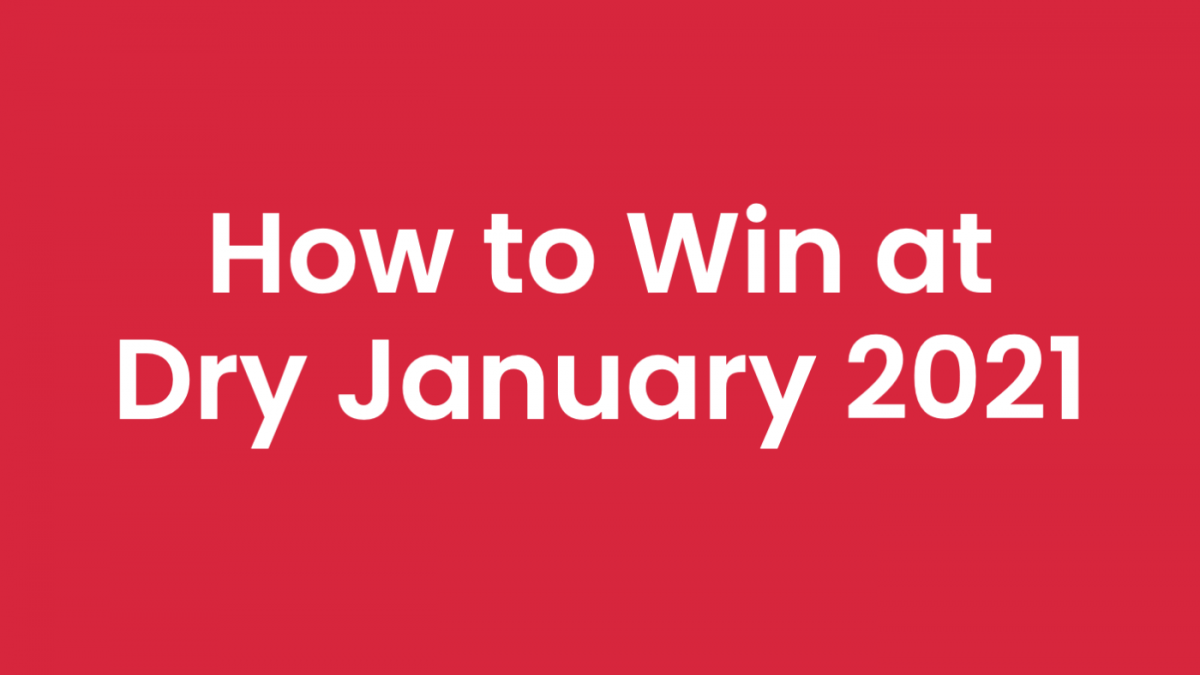 How to Win at Dry January 2021 [Plus Benefits & Downsides]