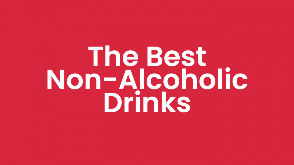 The Best Non-Alcoholic Drinks [Best Brands + 8 Mocktails]