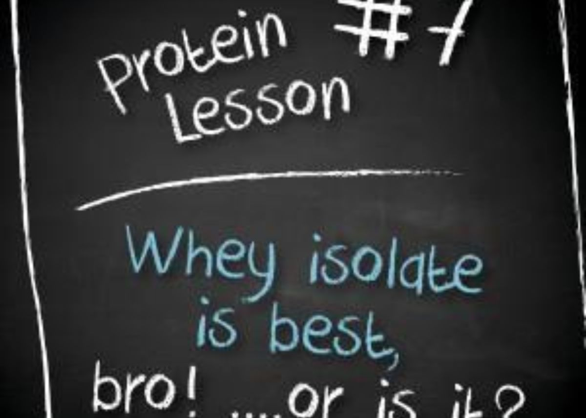 Whey Protein Isolate is best, bro! ...or is it?