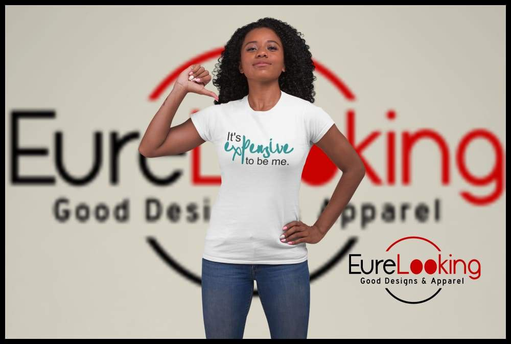 Funny T shirts for Women from Eure Looking Good Apparel