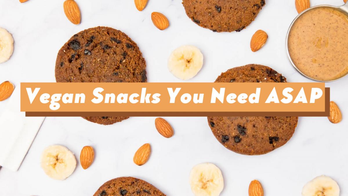 8 Mouthwatering Vegan Snacks You Need ASAP