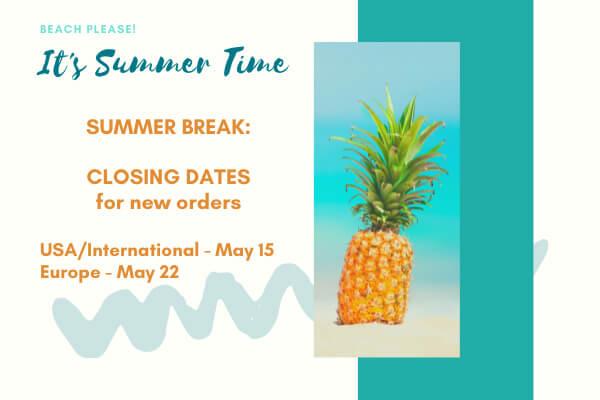 Summer Break - Dates and Deadlines