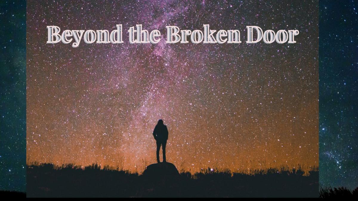 Beyond The Broken Door - Your Window