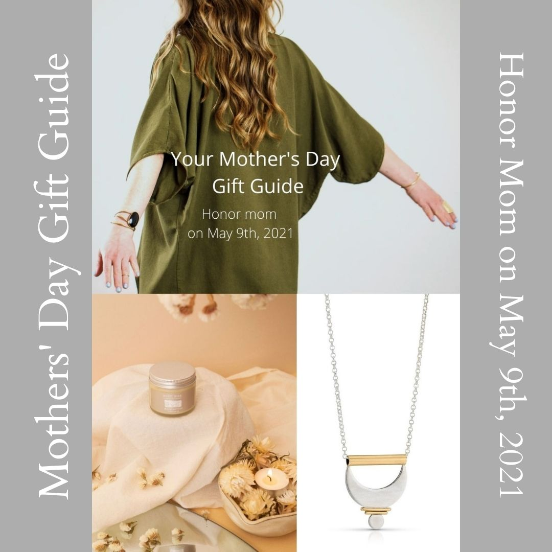 Mothers' Day Gift Guide - Honor Mom this May 9th 2021