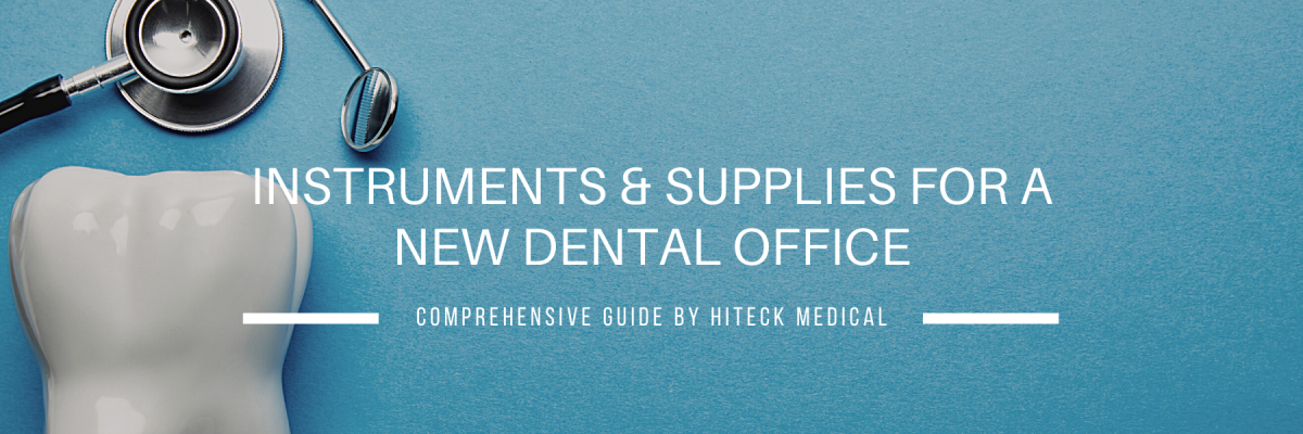 Guide to Purchasing Dental Instruments & Supplies for a New Office