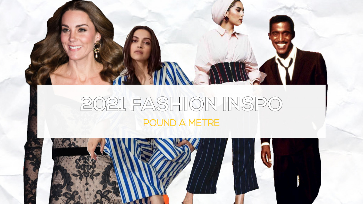 Our Favourite Fashion Icons and 2021 Fashion Inspirations
