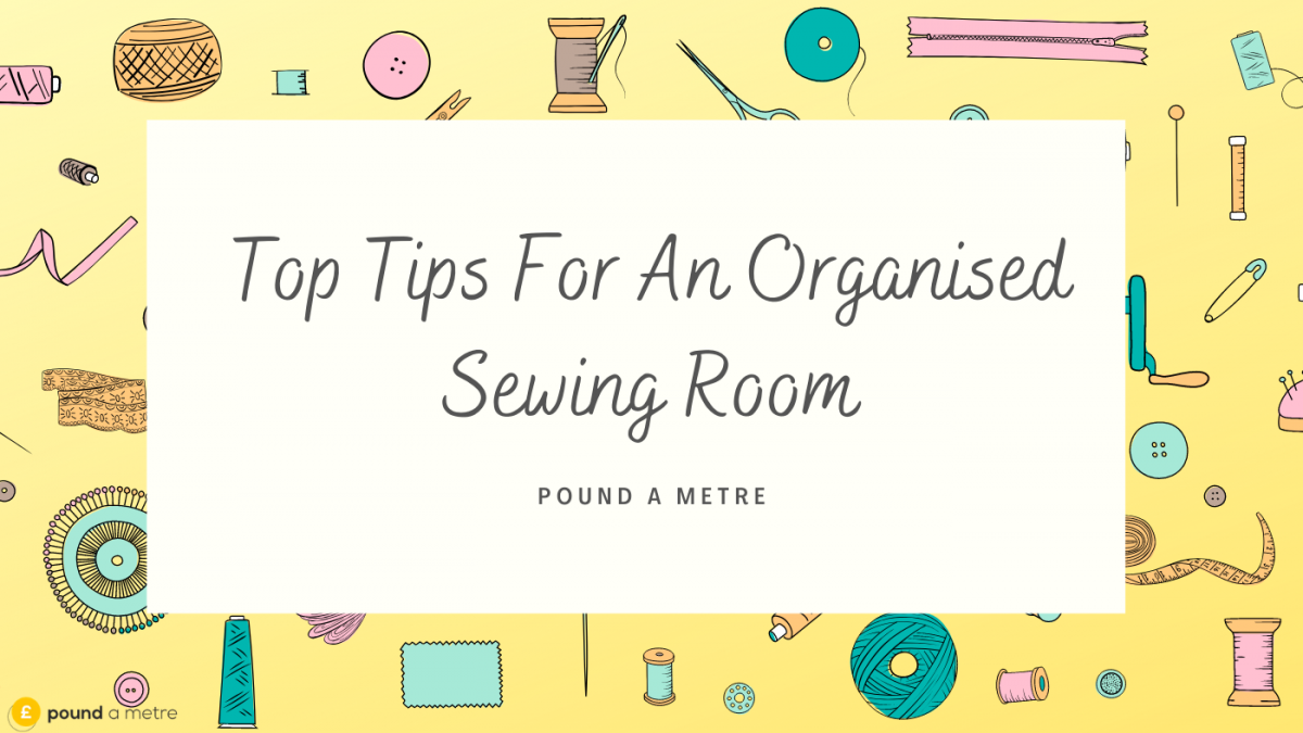 7 Amazing Ways To Organise Your Sewing Room